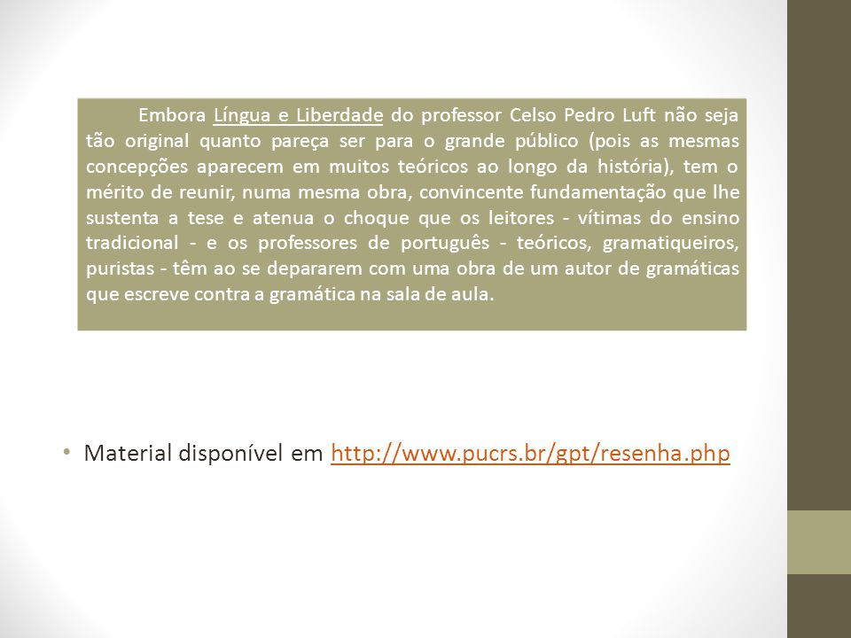 Material disponível em http://www.pucrs.br/gpt/resenha.php