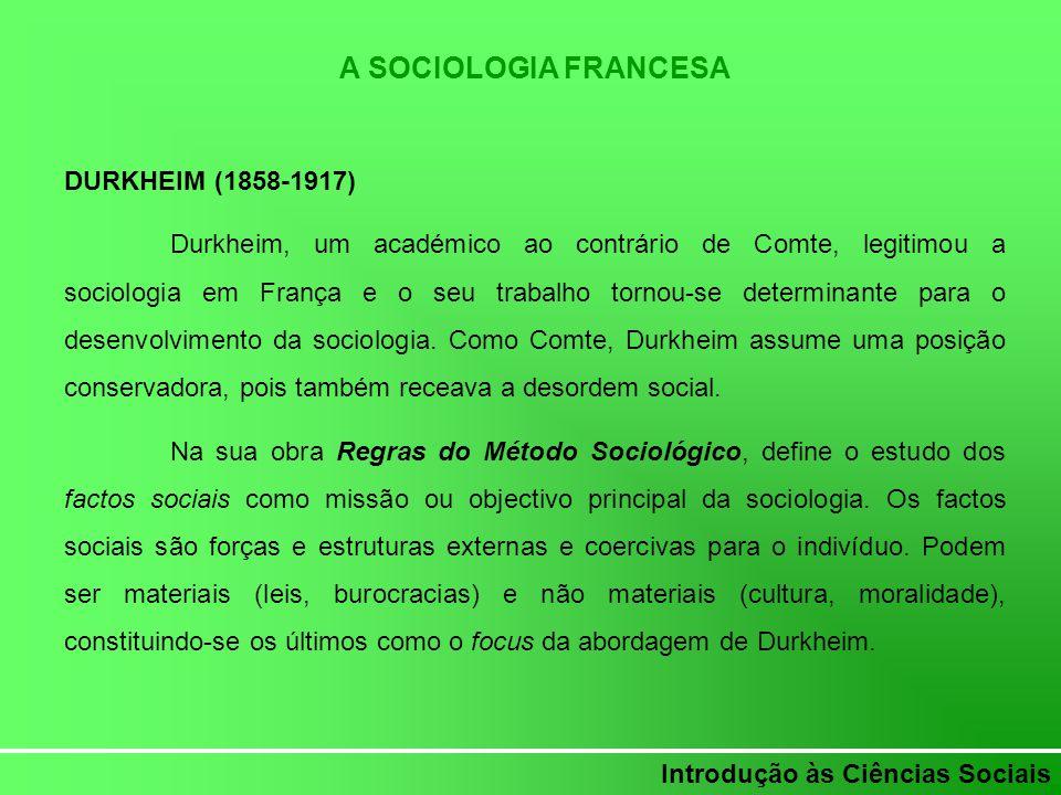 A SOCIOLOGIA FRANCESA DURKHEIM (1858-1917)