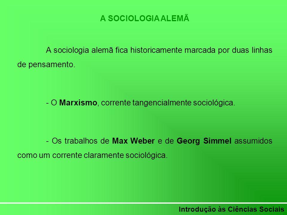 - O Marxismo, corrente tangencialmente sociológica.