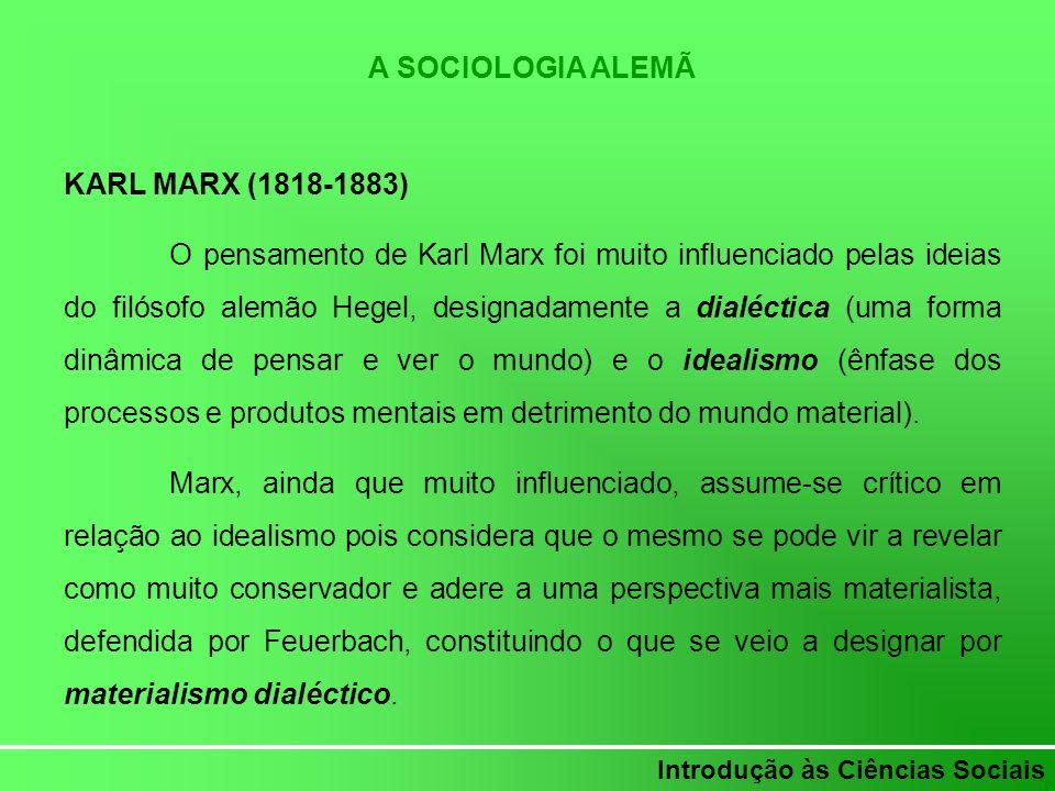 A SOCIOLOGIA ALEMÃ KARL MARX (1818-1883)
