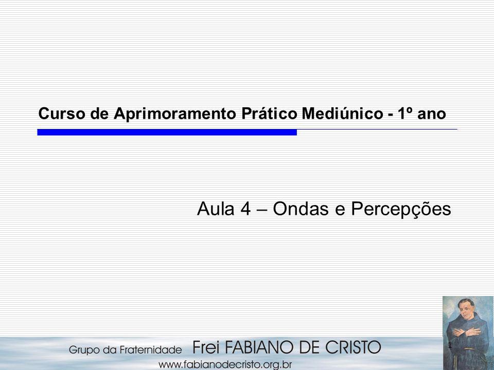 Curso de Aprimoramento Prático Mediúnico - 1º ano