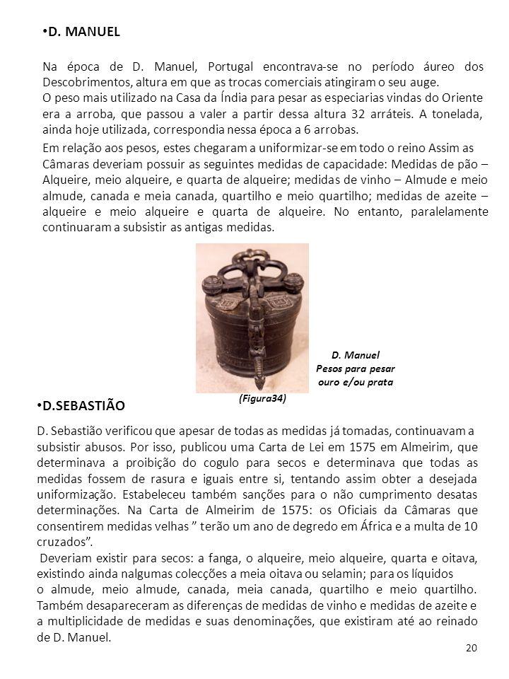 D. Manuel Pesos para pesar ouro e/ou prata