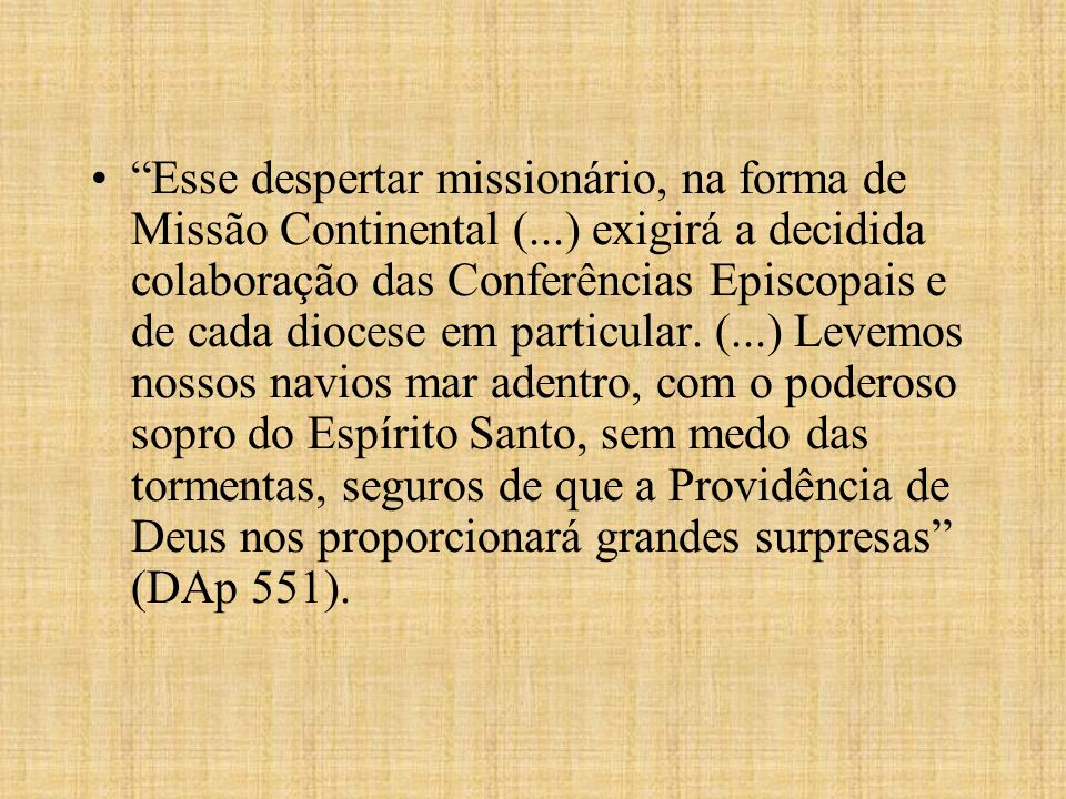 Esse despertar missionário, na forma de Missão Continental (