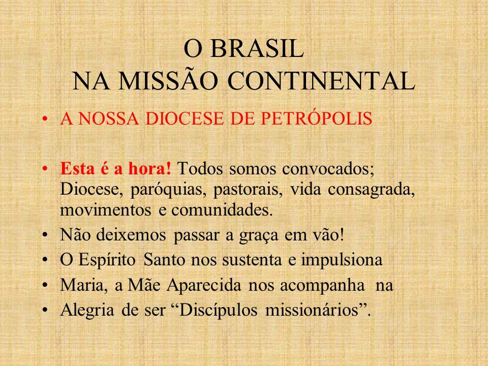 O BRASIL NA MISSÃO CONTINENTAL