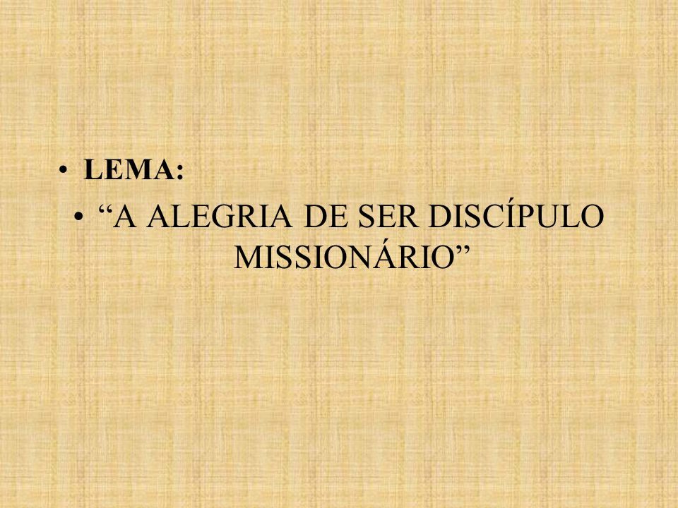 A ALEGRIA DE SER DISCÍPULO MISSIONÁRIO