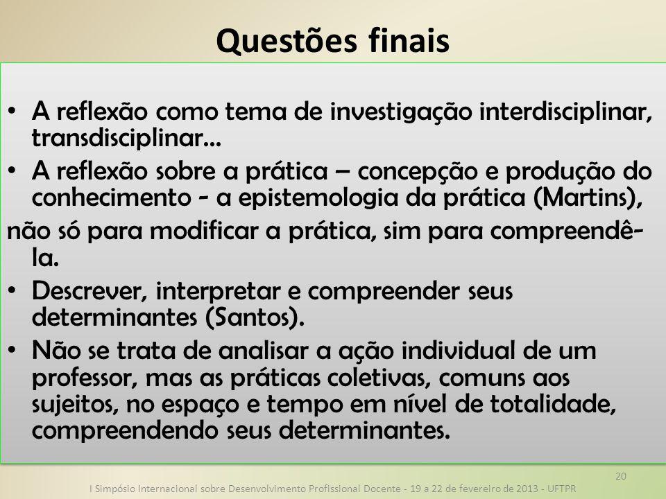 Questões finais A reflexão como tema de investigação interdisciplinar, transdisciplinar...
