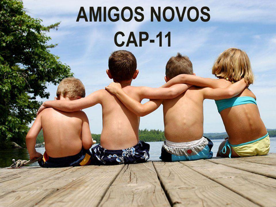 AMIGOS NOVOS CAP-11