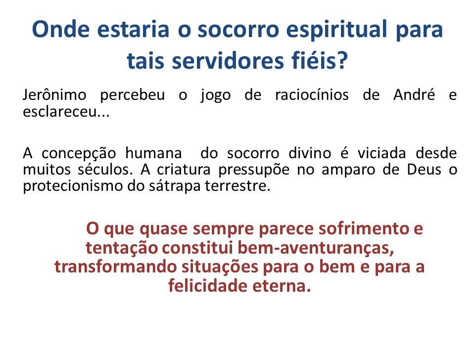 Onde estaria o socorro espiritual para tais servidores fiéis