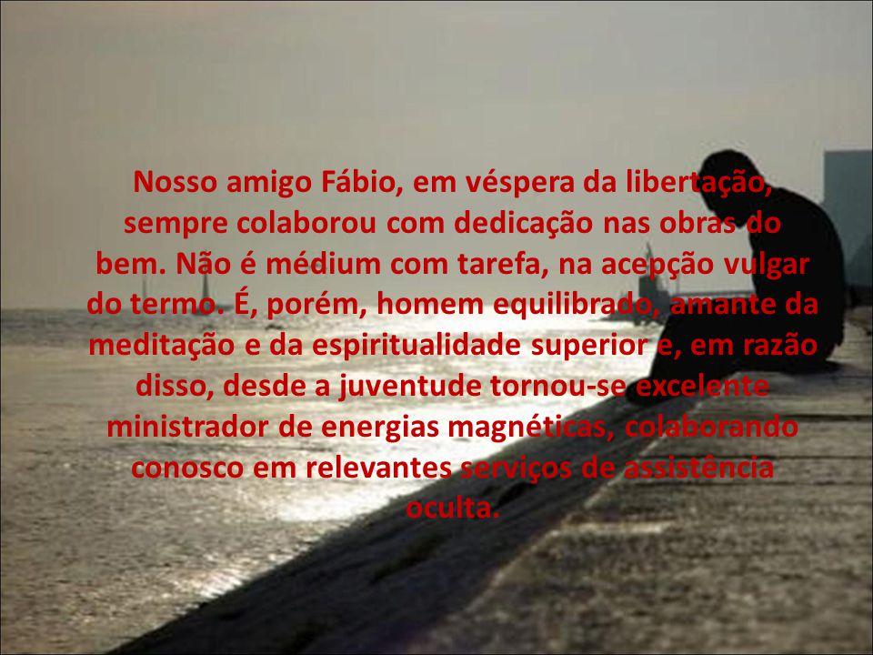 Nosso amigo Fábio, em véspera da libertação, sempre colaborou com dedicação nas obras do bem.