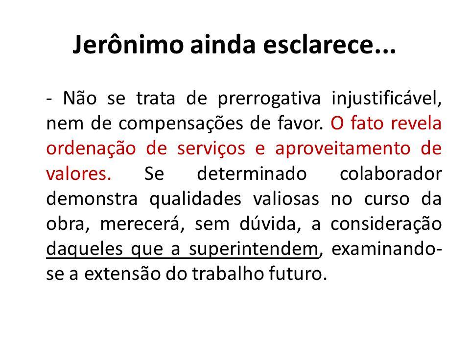 Jerônimo ainda esclarece...