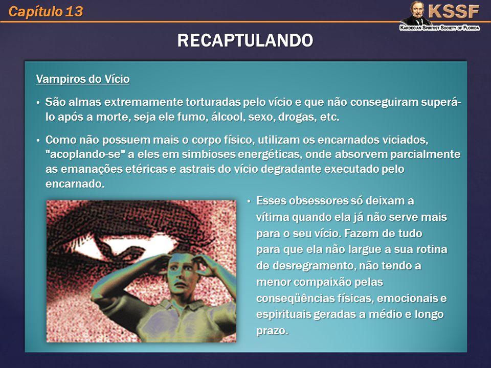 RECAPTULANDO Capítulo 13 Vampiros do Vício