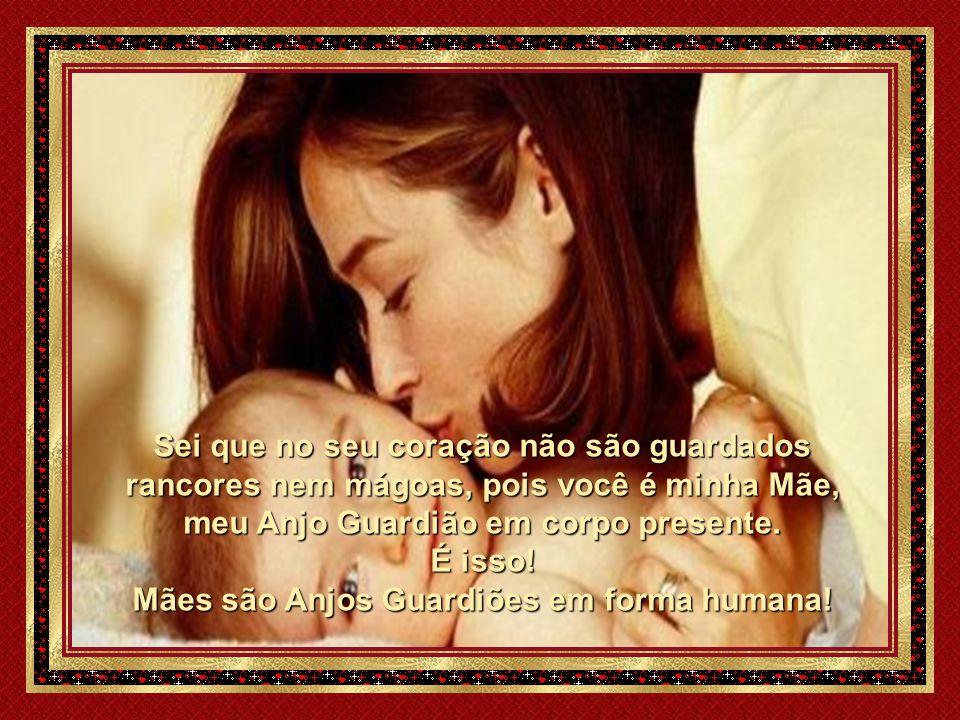 Mães são Anjos Guardiões em forma humana!