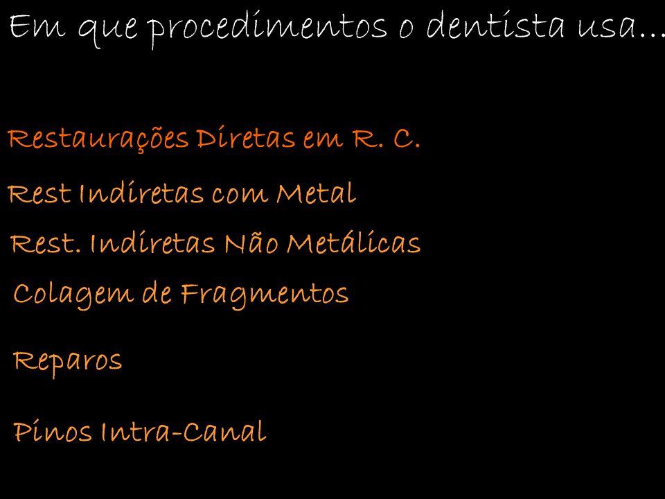 Em que procedimentos o dentista usa...