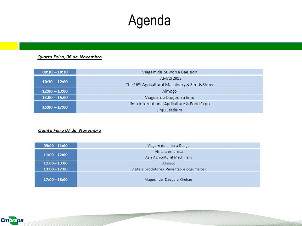 Agenda 13 Quarta Feira, 06 de Novembro Quinta Feira 07 de Novembro