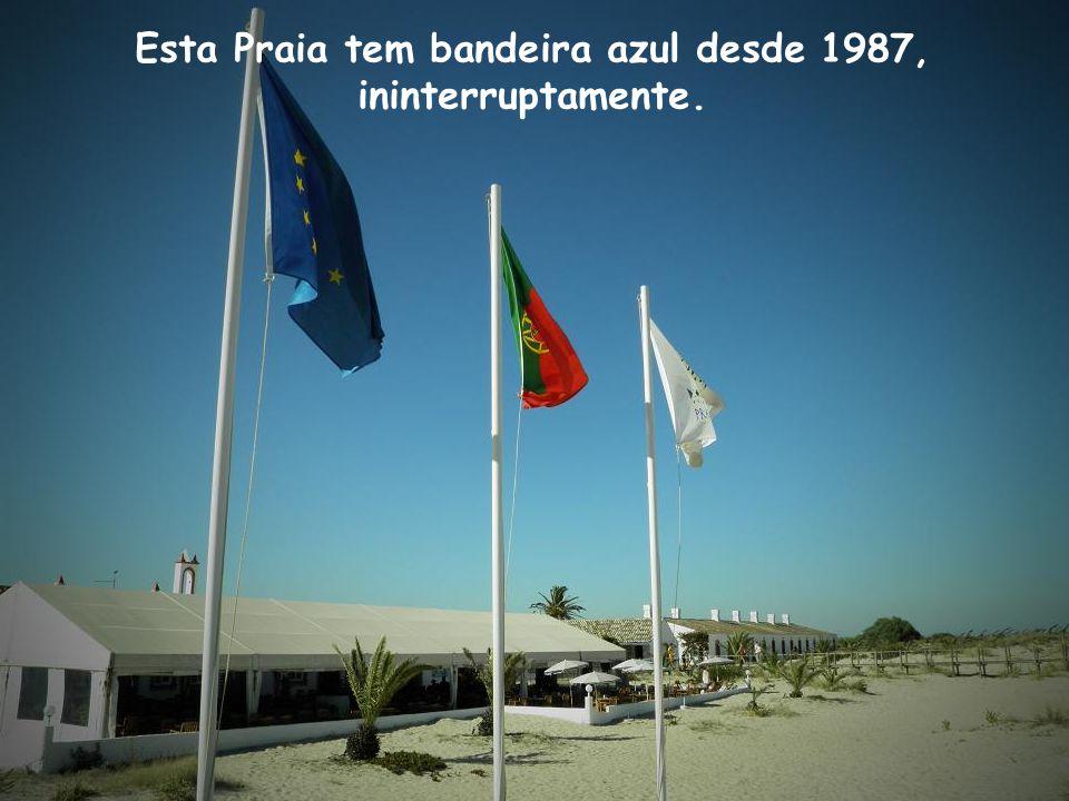 Esta Praia tem bandeira azul desde 1987, ininterruptamente.
