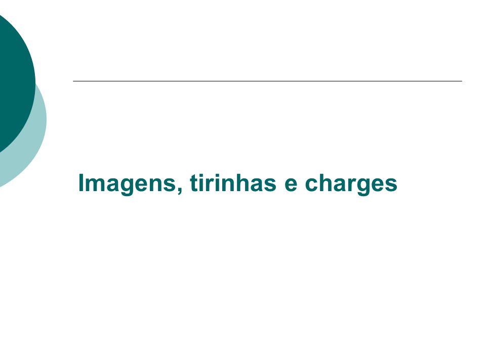 Imagens, tirinhas e charges