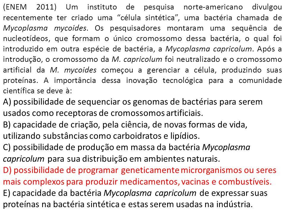 (ENEM 2011) Um instituto de pesquisa norte-americano divulgou recentemente ter criado uma célula sintética , uma bactéria chamada de Mycoplasma mycoides. Os pesquisadores montaram uma sequência de nucleotídeos, que formam o único cromossomo dessa bactéria, o qual foi introduzido em outra espécie de bactéria, a Mycoplasma capricolum. Após a introdução, o cromossomo da M. capricolum foi neutralizado e o cromossomo artificial da M. mycoides começou a gerenciar a célula, produzindo suas proteínas. A importância dessa inovação tecnológica para a comunidade científica se deve à: