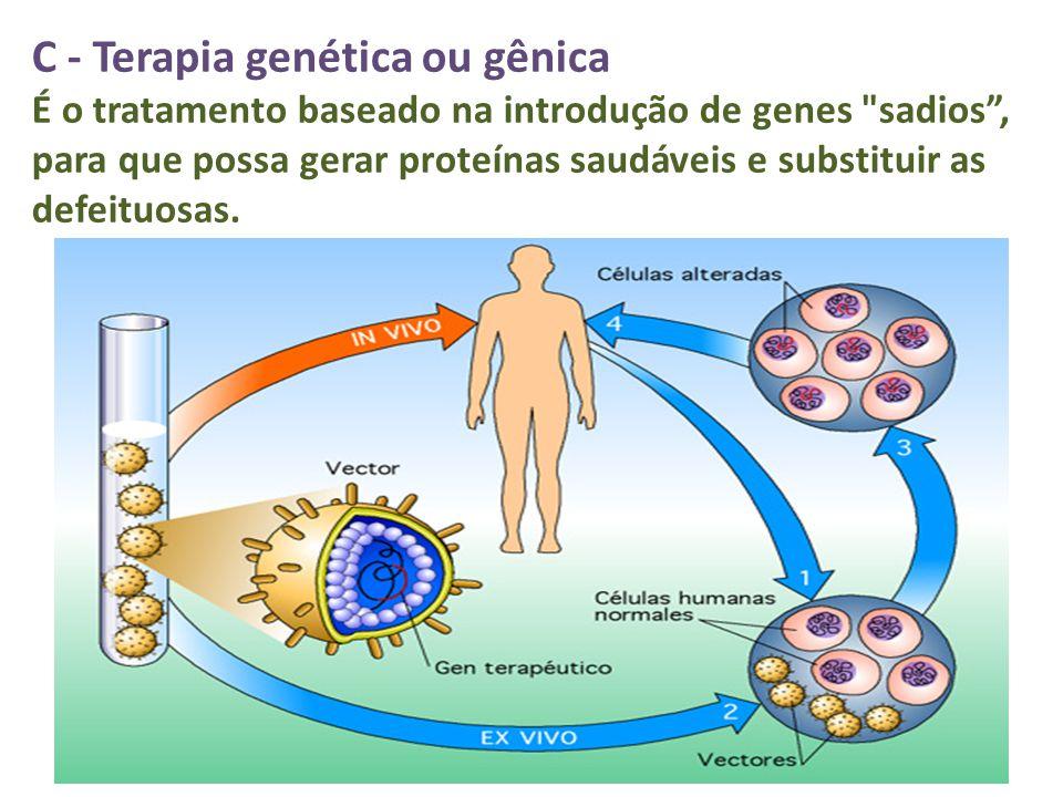 C - Terapia genética ou gênica