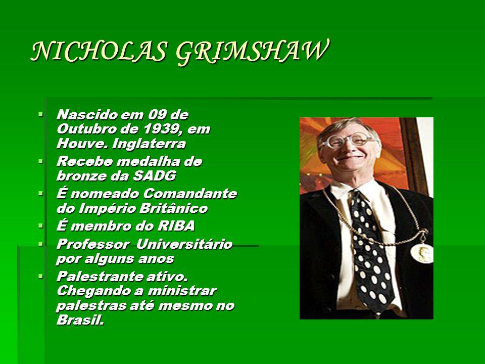 NICHOLAS GRIMSHAW Nascido em 09 de Outubro de 1939, em Houve. Inglaterra. Recebe medalha de bronze da SADG.