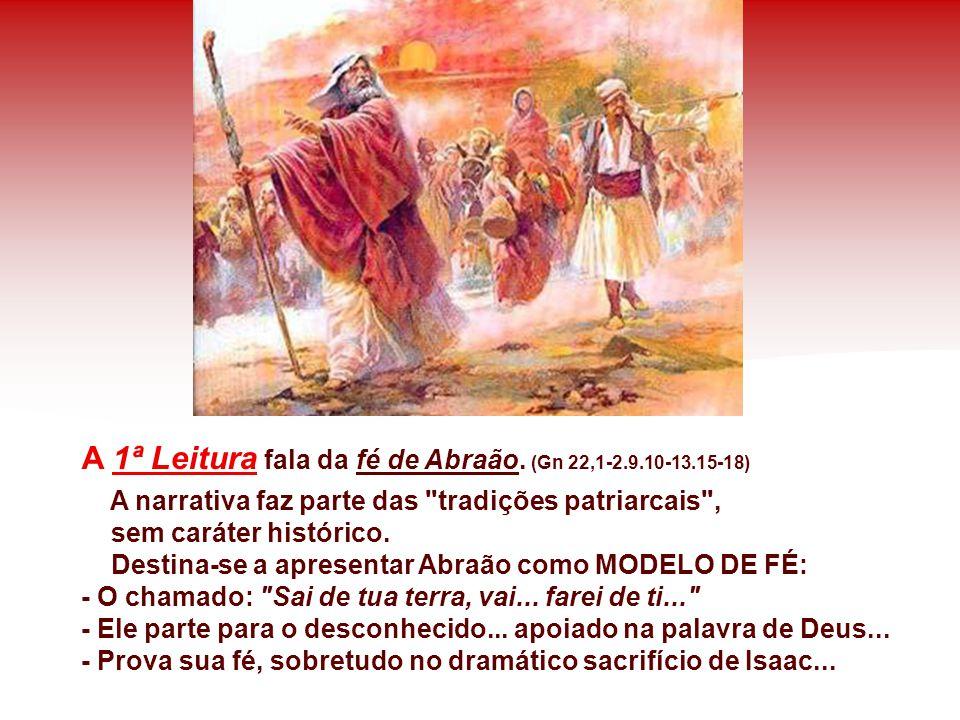 A 1ª Leitura fala da fé de Abraão. (Gn 22,1-2.9.10-13.15-18)