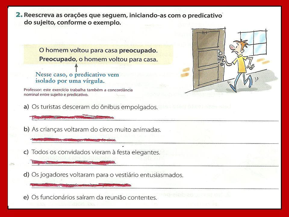 PREDICAÇÃO VERBAL VERBO INTRANSITIVO (I) SOZINHO OU ACOMPANHADO SOMENTE DE ADVÉRBIO.