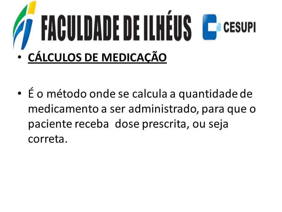 CÁLCULOS DE MEDICAÇÃO