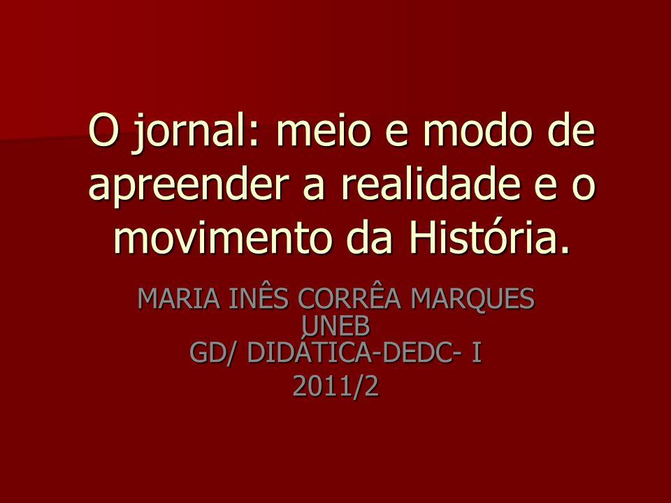 MARIA INÊS CORRÊA MARQUES UNEB GD/ DIDÁTICA-DEDC- I 2011/2