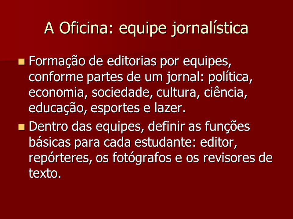 A Oficina: equipe jornalística