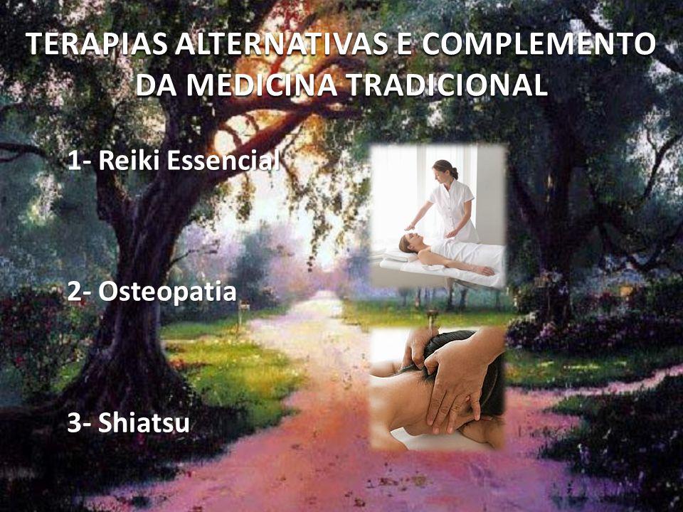 TERAPIAS ALTERNATIVAS E COMPLEMENTO DA MEDICINA TRADICIONAL