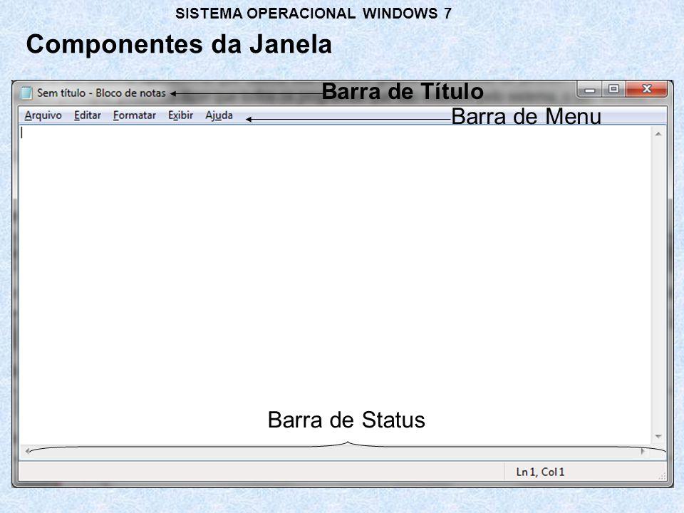Componentes da Janela Barra de Título Barra de Menu Barra de Status