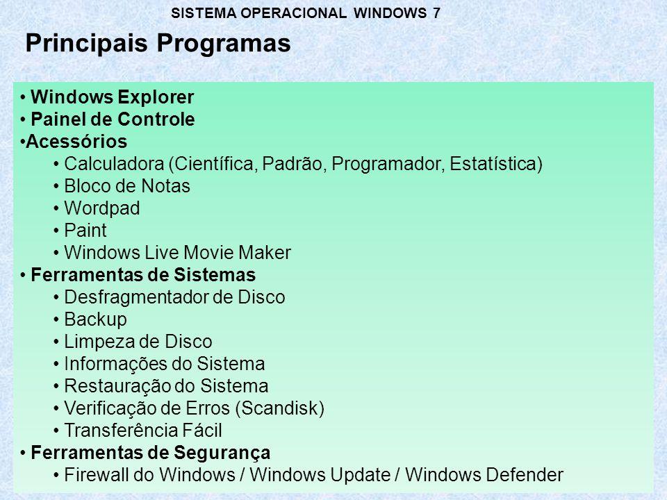 Principais Programas Windows Explorer Painel de Controle Acessórios