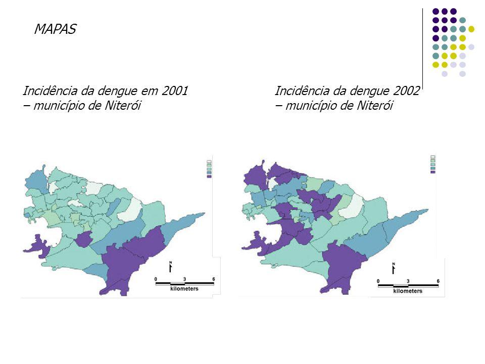 MAPAS Incidência da dengue em 2001 – município de Niterói