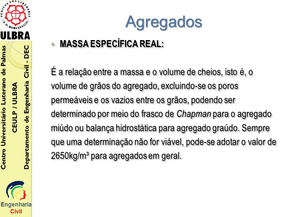 Agregados MASSA ESPECÍFICA REAL: