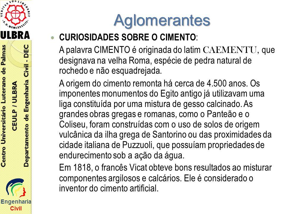 Aglomerantes CURIOSIDADES SOBRE O CIMENTO: