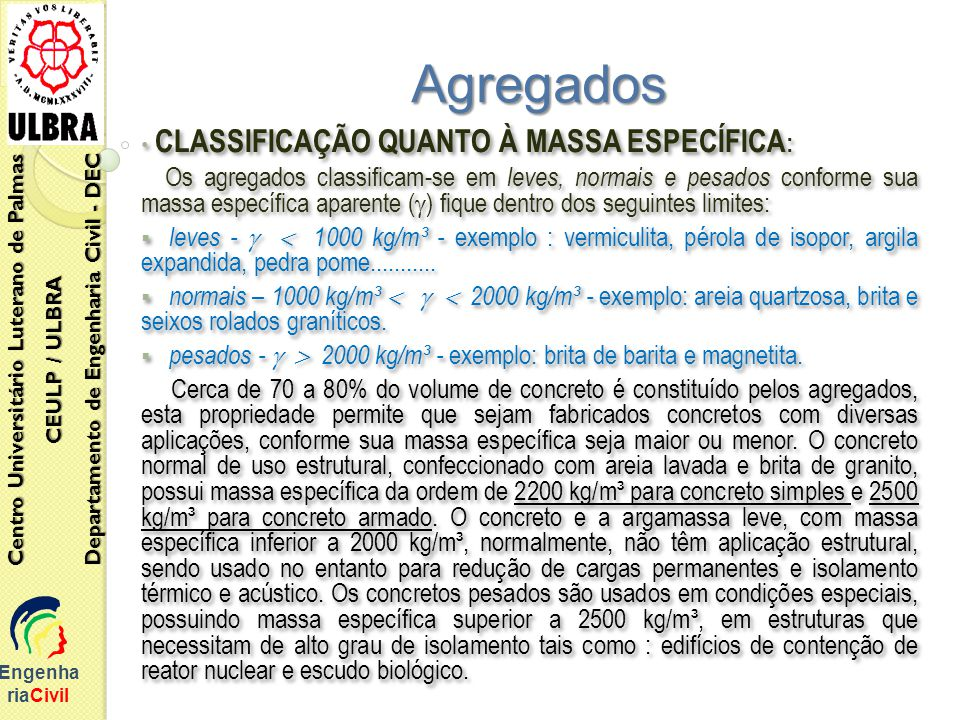 Agregados CLASSIFICAÇÃO QUANTO À MASSA ESPECÍFICA: