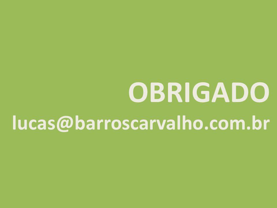 OBRIGADO lucas@barroscarvalho.com.br