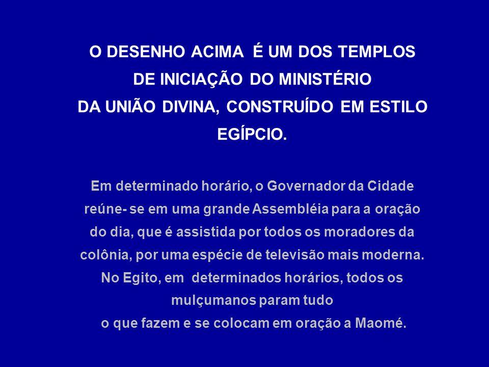 O DESENHO ACIMA É UM DOS TEMPLOS DE INICIAÇÃO DO MINISTÉRIO