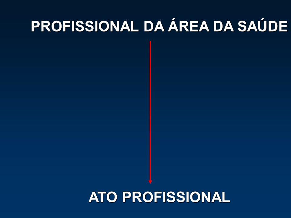 PROFISSIONAL DA ÁREA DA SAÚDE