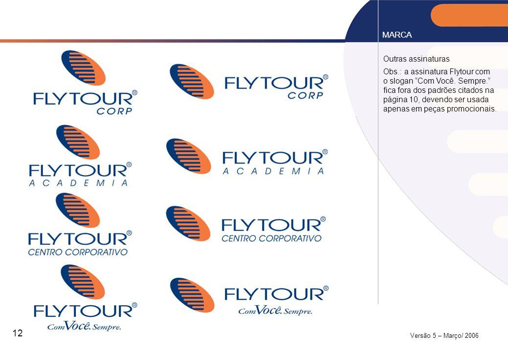MARCA Outras assinaturas Obs.: a assinatura Flytour com