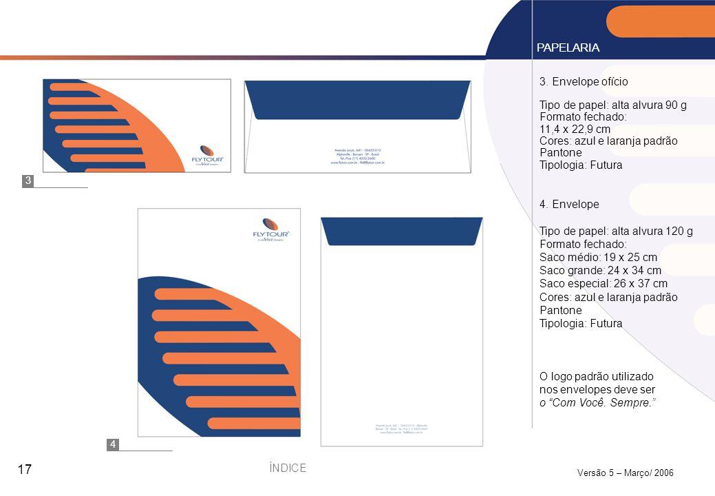 PAPELARIA 3. Envelope ofício Tipo de papel: alta alvura 90 g