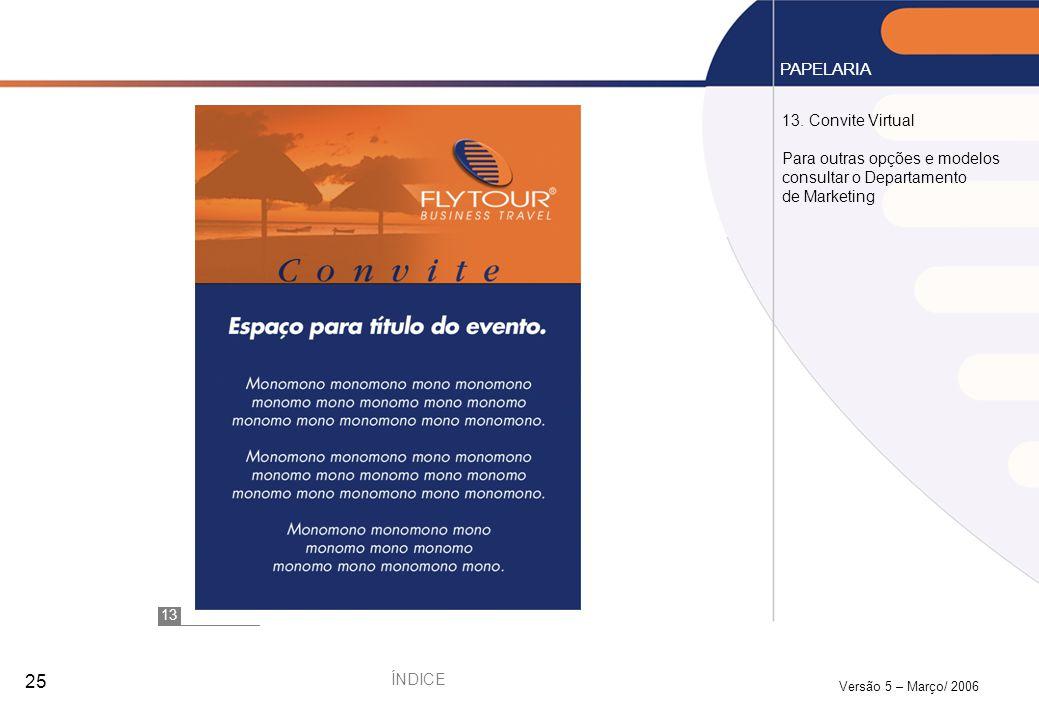 PAPELARIA 13. Convite Virtual Para outras opções e modelos