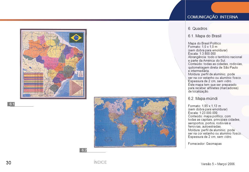 COMUNICAÇÃO INTERNA 6. Quadros 6.1. Mapa do Brasil 6.2. Mapa-múndi