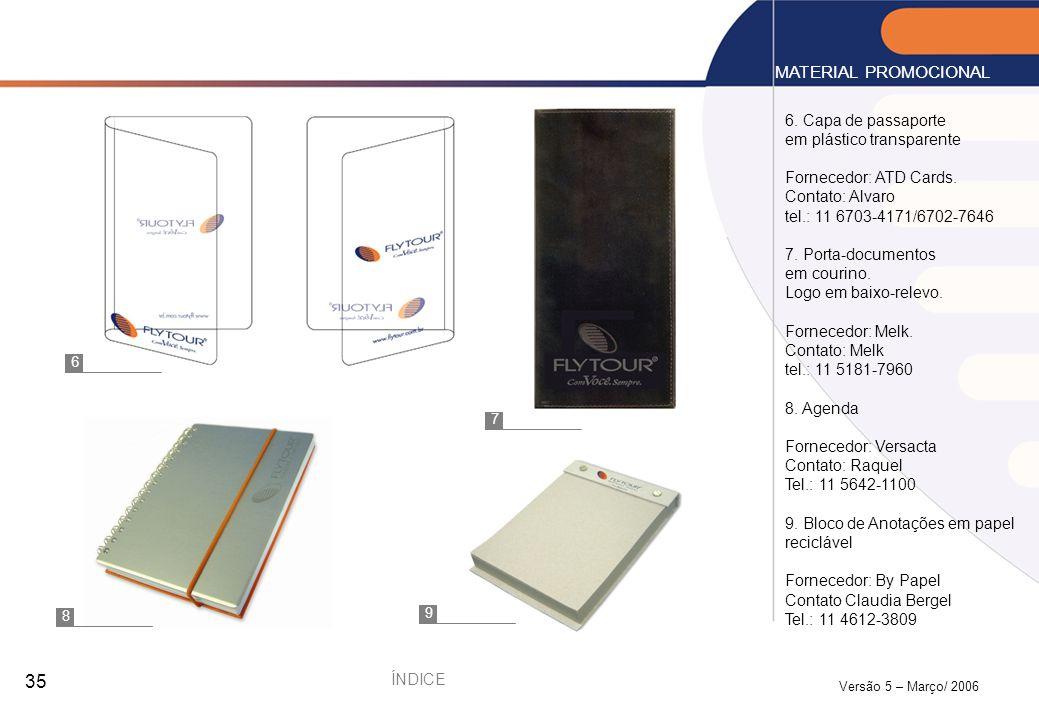 MATERIAL PROMOCIONAL 6. Capa de passaporte em plástico transparente