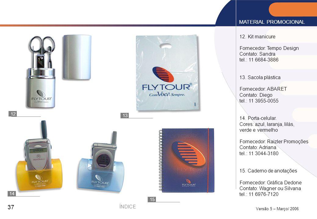 MATERIAL PROMOCIONAL 12. Kit manicure Fornecedor: Tempo Design