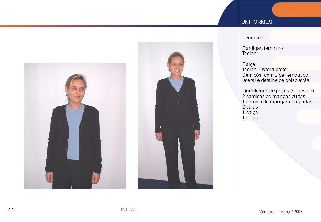 UNIFORMES Feminino Cardigan feminino Tecido: Calça