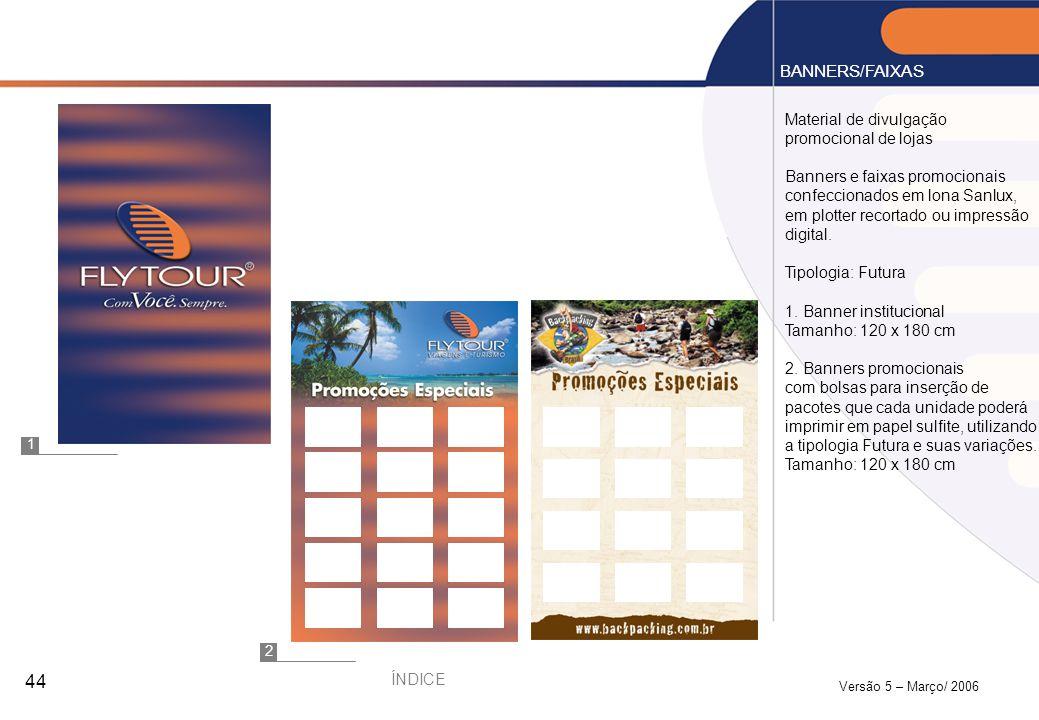 BANNERS/FAIXAS Material de divulgação promocional de lojas