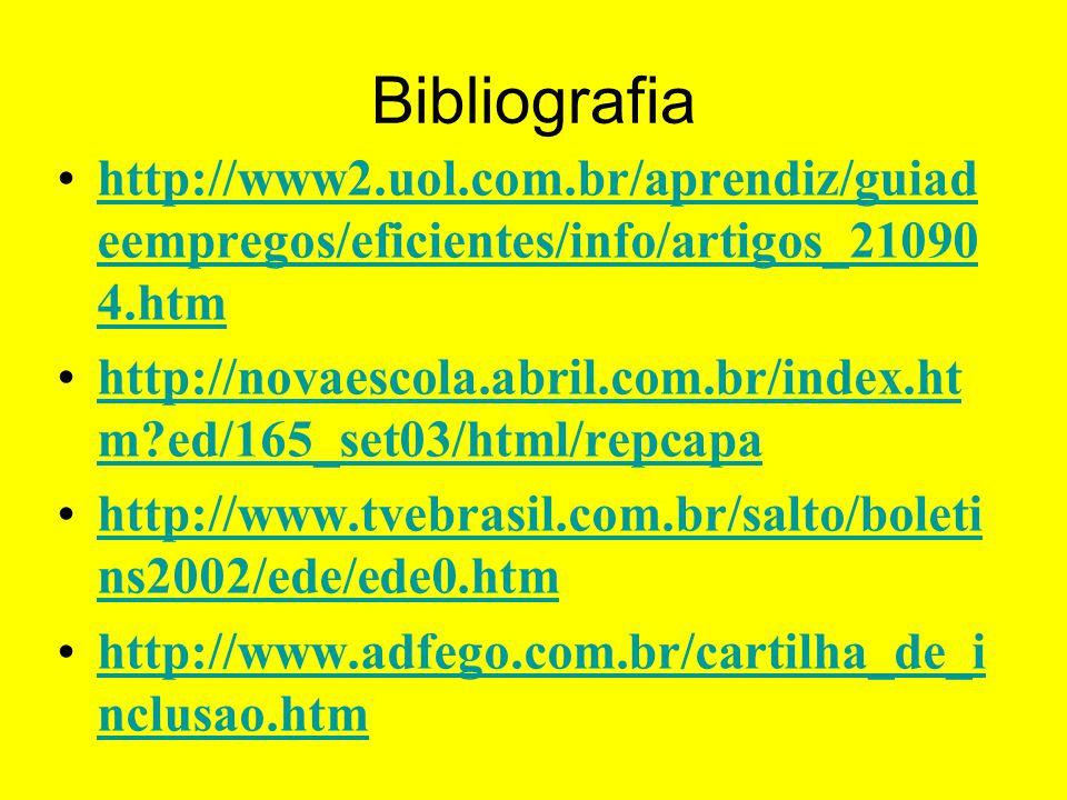 Bibliografia http://www2.uol.com.br/aprendiz/guiadeempregos/eficientes/info/artigos_210904.htm.
