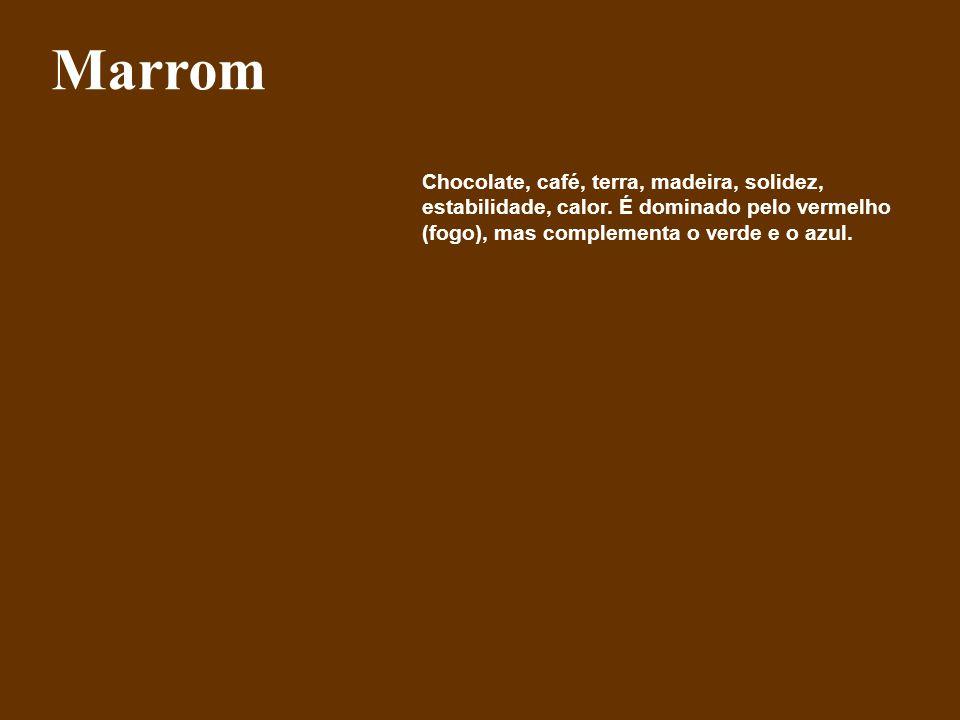 Marrom Chocolate, café, terra, madeira, solidez, estabilidade, calor.
