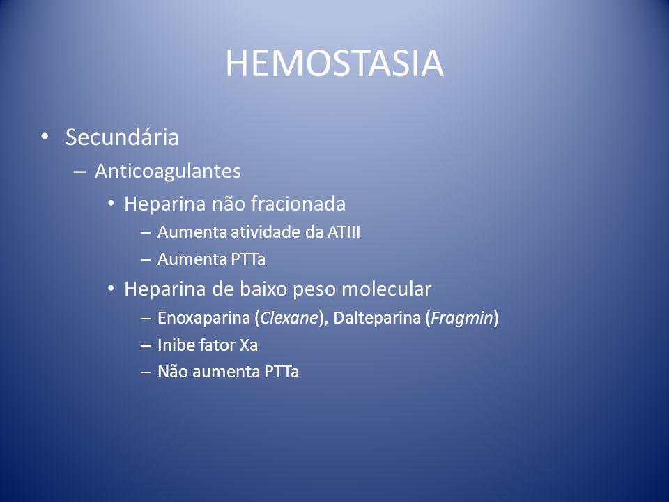 HEMOSTASIA Secundária Anticoagulantes Heparina não fracionada