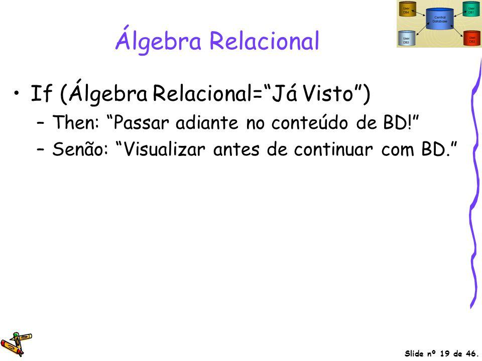 Álgebra Relacional If (Álgebra Relacional= Já Visto )